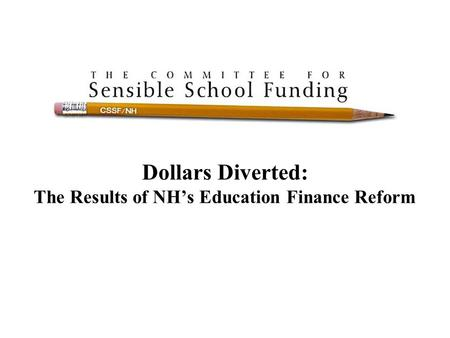 Dollars Diverted: The Results of NH's Education Finance Reform.