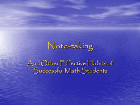Note-taking And Other Effective Habits of Successful Math Students.