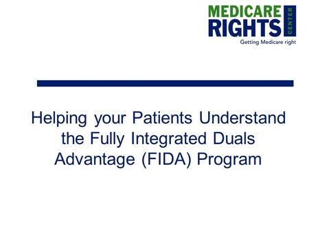 Helping your Patients Understand the Fully Integrated Duals Advantage (FIDA) Program.