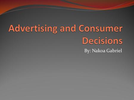 By: Nakoa Gabriel. Why advertise and the benefits Advertising- Paid form of communication sent out by businesses about its product or service. Brand advertising-
