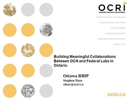 Building Meaningful Collaborations Between OCN and Federal Labs in Ontario Ottawa RIDP Stephen Daze