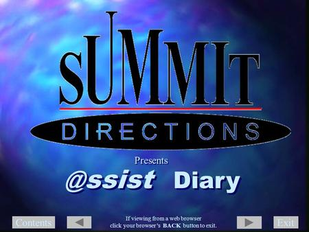 ExitContents If viewing from a web browser click your browser's BACK button to exit. ssist Diary ssist