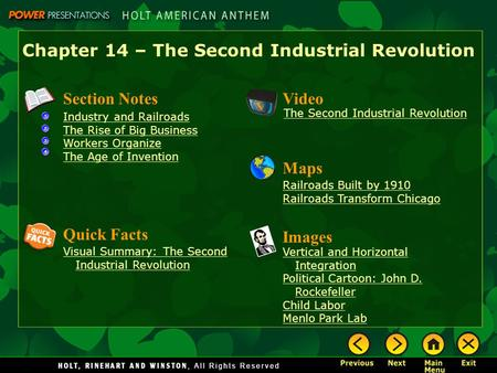 Chapter 14 – The Second Industrial Revolution Section Notes Industry and Railroads The Rise of Big Business Workers Organize The Age of Invention Video.