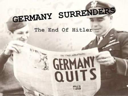 GERMANY SURRENDERS The End Of Hitler.
