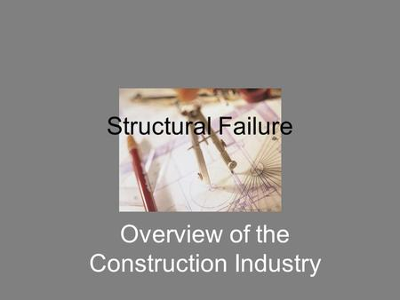 Overview of the Construction Industry Structural Failure.