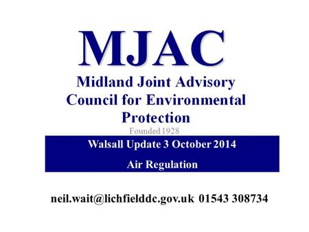 MJAC Founded 1928 Walsall Update 3 October 2014 Air Regulation 01543 308734.