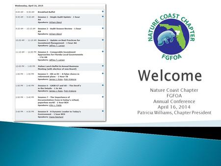 Nature Coast Chapter FGFOA Annual Conference April 16, 2014 Patricia Williams, Chapter President.