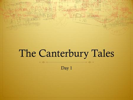 The Canterbury Tales Day 1. Standards  Writing : 1.0 Writing Strategies Students write coherent and focused texts that convey a well- defined perspective.