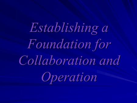 Establishing a Foundation for Collaboration and Operation.