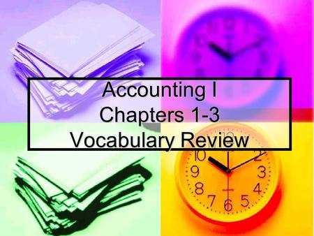 Accounting I Chapters 1-3 Vocabulary Review. The amount in an account. Please click the arrow button to advance…