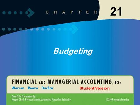 11-121-1 21 Budgeting Student Version. 11-221-2 1 Describe budgeting, its objectives, and its impact on human behavior. 21-2.