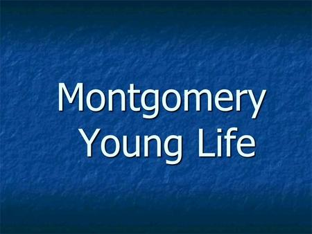 Montgomery Young Life. Interesting Question What is your pet peeve? What is your pet peeve?