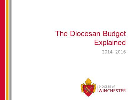The Diocesan Budget Explained 2014- 2016. The Context Parish Expenditure Patterns.