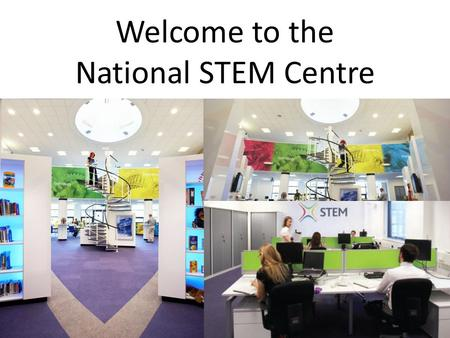 Welcome to the National STEM Centre. Teaching resources for ICT in mathematics  Current practice  Why change?  Easily accessible free resources.