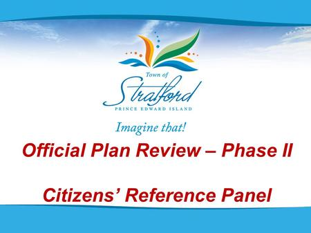 Official Plan Review – Phase II Citizens' Reference Panel 2013.