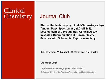 © Copyright 2009 by the American Association for Clinical Chemistry Plasma Renin Activity by Liquid Chromatography– Tandem Mass Spectrometry (LC-MS/MS):