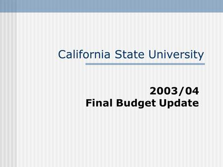 California State University 2003/04 Final Budget Update.