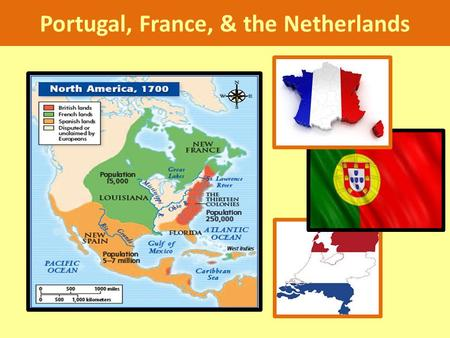 Portugal, France, & the Netherlands. Portugal Navigation & Influence of Prince Henry the Navigator 1420s -1430s = Established sugar plantations on Madeira,