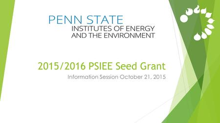 2015/2016 PSIEE Seed Grant Information Session October 21, 2015.
