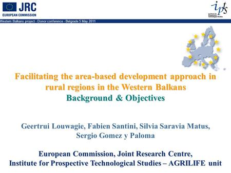 Western Balkans project - Donor conference - Belgrade 5 May 2011 Facilitating the area-based development approach in rural regions in the Western Balkans.