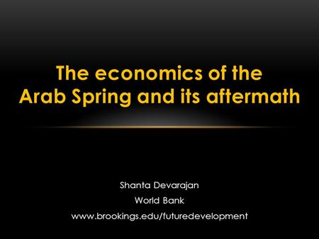 """the economics of the arab spring Regional overview on the middle east and north africa: 'arab spring' countries struggle, gcc prospects favorable,"""" institute of international finance, washington, dc, october 27, 2013."""