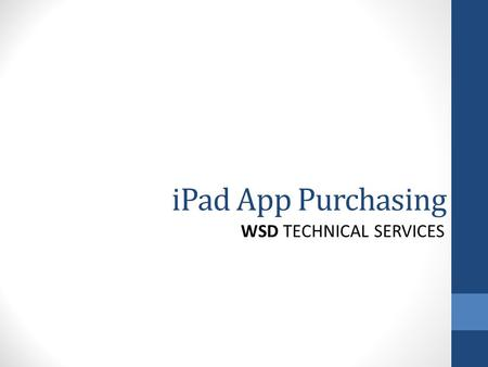 IPad App Purchasing WSD TECHNICAL SERVICES. App Funds $700 app purchase budget $700 budget recharged each year When balance drops below $100, minimum.