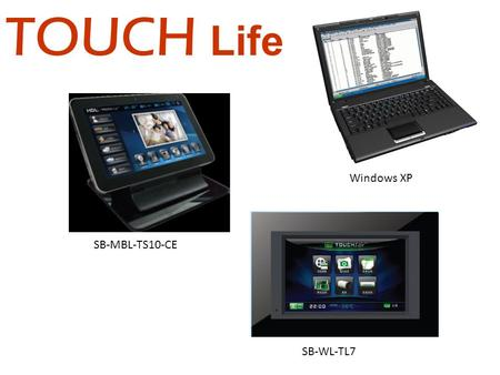 TOUCH Life SB-WL-TL7 SB-MBL-TS10-CE Windows XP. Touch screen function manual Click the icon 5 times to exit Room select key Room Function Icon function.