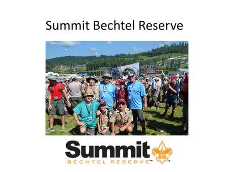 Summit Bechtel Reserve. Permanent home of the Boy Scouts of America National Scout Jamboree.