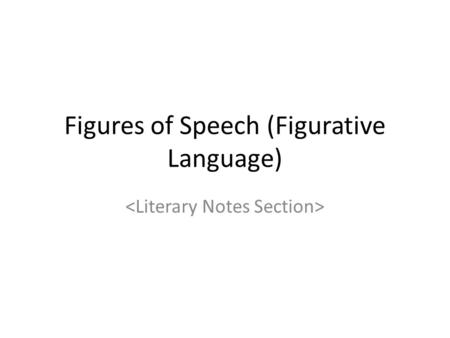 Figures of Speech (Figurative Language)