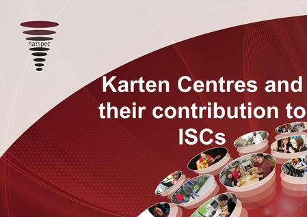 Title Karten Centres and their contribution to ISCs.