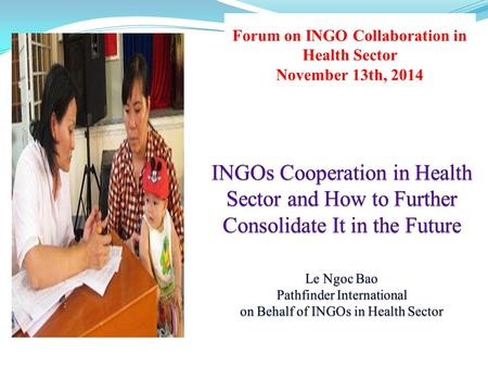 Forum on INGO Collaboration in Health Sector November 13th, 2014.