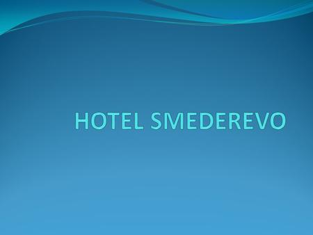 HOTEL SMEDEREVO Space in the construction region of town of Smederevo. Represent valuable and natural ambience. Slopes of the plateaus that are extracted.