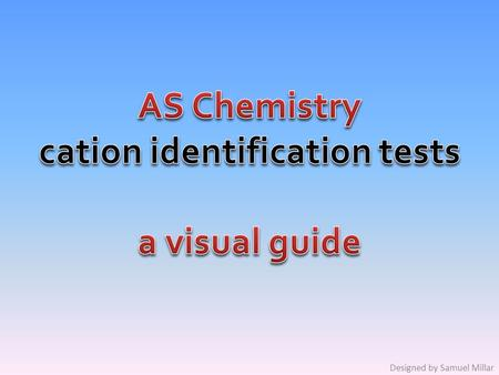 AS Chemistry cation identification tests a visual guide