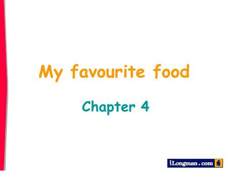 My favourite food Chapter 4 Making suggestions and showing preferences Would you like or salad soup ? I'd like soup. I'd like too. soup.