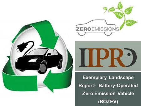 Exemplary Landscape Report- <strong>Battery</strong>-Operated Zero Emission Vehicle (BOZEV)