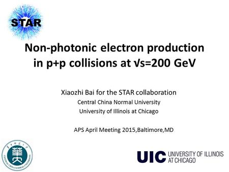 Non-photonic electron production in p+p collisions at √s=200 GeV Xiaozhi Bai for the STAR collaboration Central China Normal University University of Illinois.