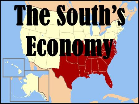 The South's Economy. Main Ideas Settlement expands in the South Economy of the South relies on agriculture – Cotton was vital to the economy of the South.