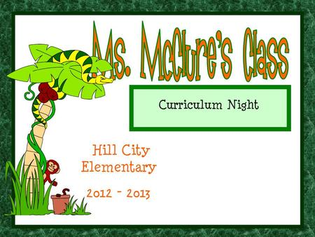 Curriculum Night Hill City Elementary 2012 - 2013.