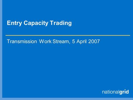 Entry Capacity Trading Transmission Work Stream, 5 April 2007.