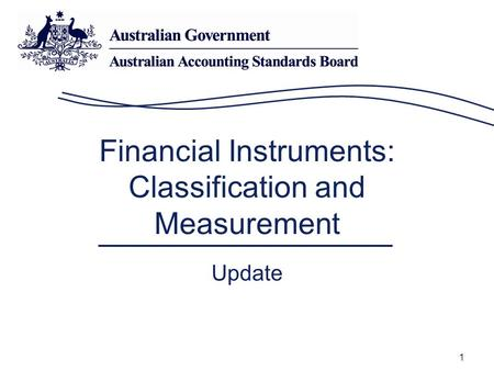 1 Financial Instruments: Classification and Measurement Update.