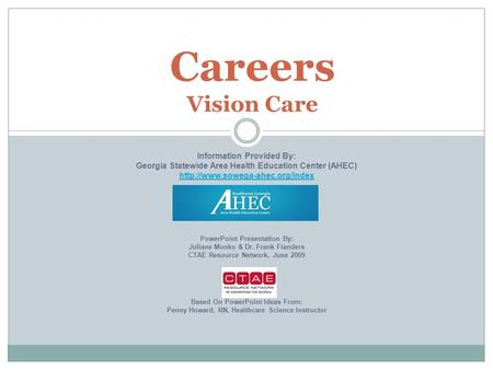 Careers Vision Care Information Provided By: Georgia Statewide Area Health Education Center (AHEC)  PowerPoint Presentation.