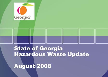State of Georgia Hazardous Waste Update August 2008.