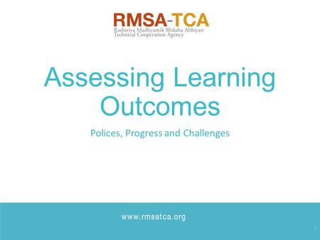 Assessing Learning Outcomes Polices, Progress and Challenges 1.
