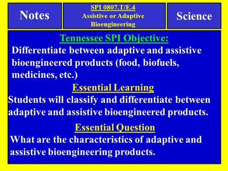 Assistive or Adaptive Bioengineering Tennessee SPI Objective: