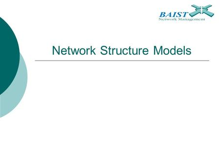 <strong>Network</strong> Structure Models. 2 Chapter Topics  Hierarchical <strong>Network</strong> Models  Enterprise Composite <strong>Network</strong> Model  <strong>Network</strong> Availability.