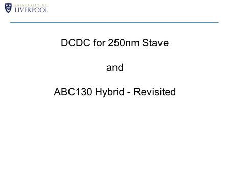 DCDC for 250nm Stave and ABC130 Hybrid - Revisited.