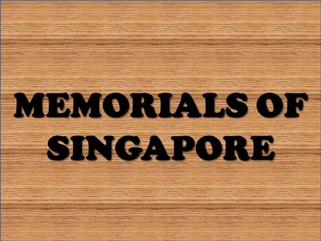 MEMORIALS OF SINGAPORE. The Bukit Batok Memorial The Cenotaph  It located on top of the tranquil Bukit Batok Hill upon which once stood two war memorials.