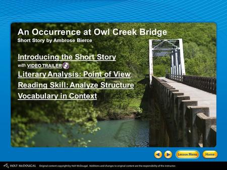 An Occurrence at Owl Creek Bridge Short Story by Ambrose Bierce Introducing the Short Story with Literary Analysis: Point of View Reading Skill: Analyze.