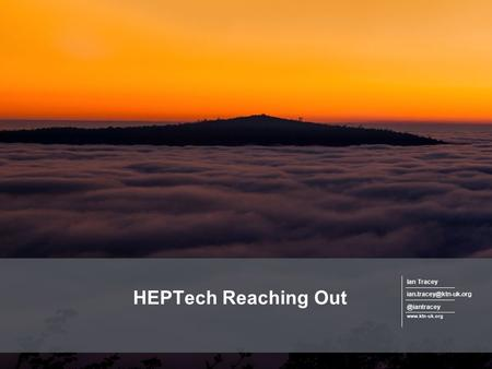 HEPTech Reaching Out  Ian