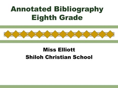 Annotated Bibliography Eighth Grade Miss Elliott Shiloh Christian School.